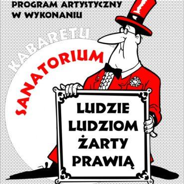`Ludzie ludziom żarty prawią` w wykonaniu Kabaretu Sanatorium