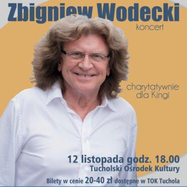 Zbigniew Wodecki charytatywnie dla Kingi