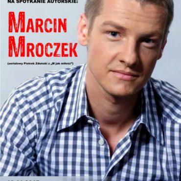 Spotkanie z Marcinem Mroczkiem