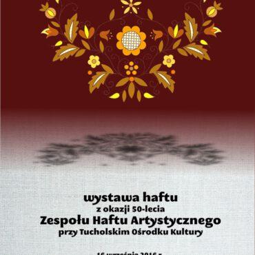 Jubileuszowa wystawa Zespołu Haftu Artystycznego