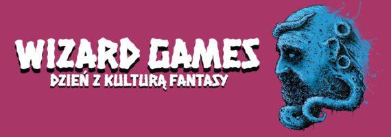 Wizard Games – dzień z kulturą fantasy