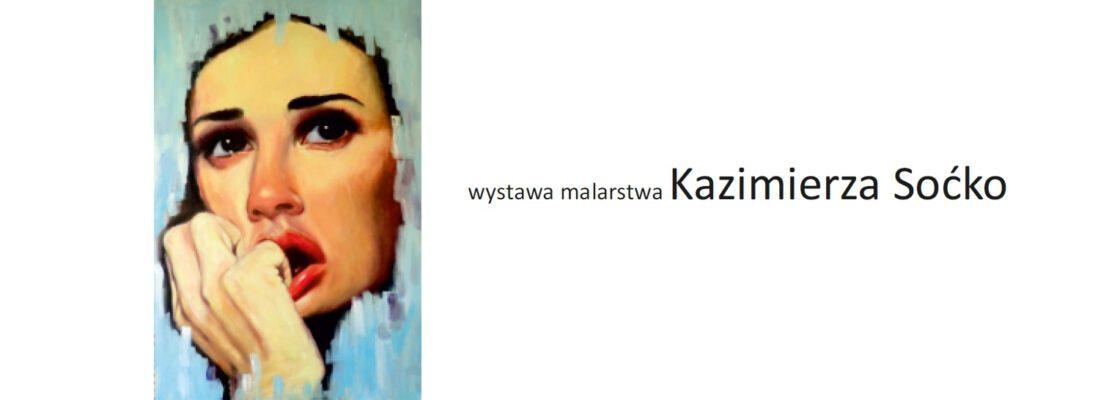 Wystawa malarstwa Kazimierza Soćko
