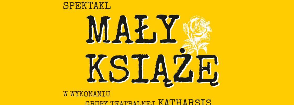 """Spektakl """"Mały Książę"""" w wykonaniu Katharsis"""