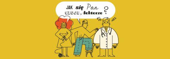 Spektakl komediowy: Jak się Pan czuje, doktorze?
