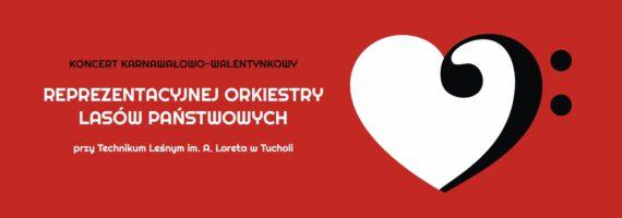 Koncert karnawałowo-walentynkowy Reprezentacyjnej Orkiestry Lasów Państwowych