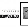 Wystawa fotografii Piotra Idzikowskiego