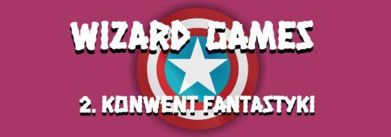 WIZARD GAMES – 2. Konwent Fantastyki