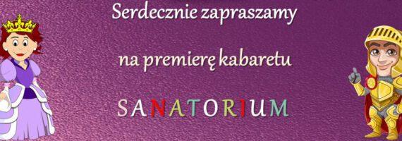 """""""Z życia wzięte"""" – premiera Kabaretu Sanatorium"""