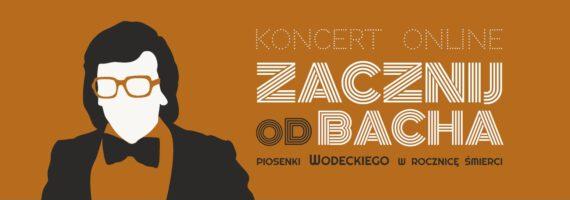 ZACZNIJ OD BACHA – koncert online