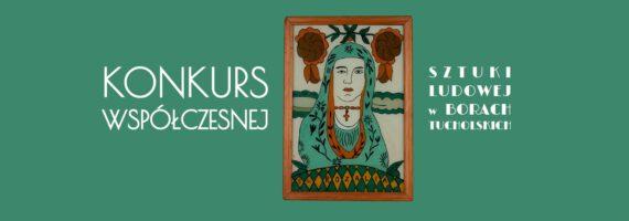 Konkurs Współczesnej Sztuki Ludowej w Borach Tucholskich 2020