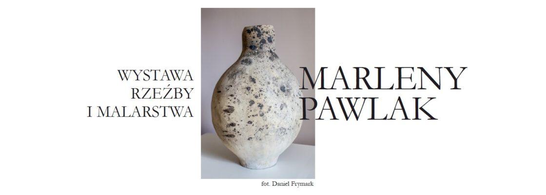 Wystawa rzeźby i malarstwa Marleny Pawlak – już wkrótce!