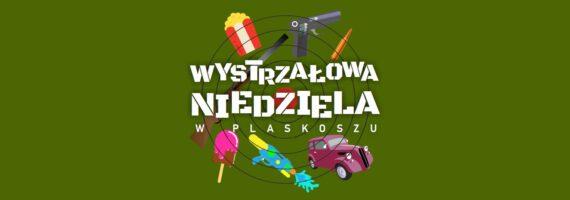 Wystrzałowa Niedziela w Plaskoszu