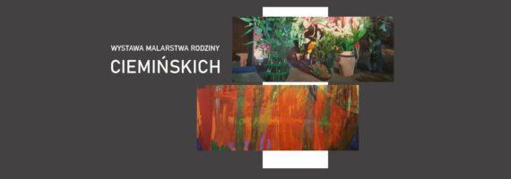 Wystawa malarstwa rodziny Ciemińskich