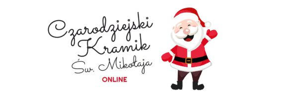Czarodziejski Kramik Św. Mikołaja ONLINE – już w tę niedzielę!