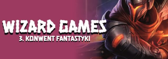 WIZARD GAMES 3. Konwent Fantastyki
