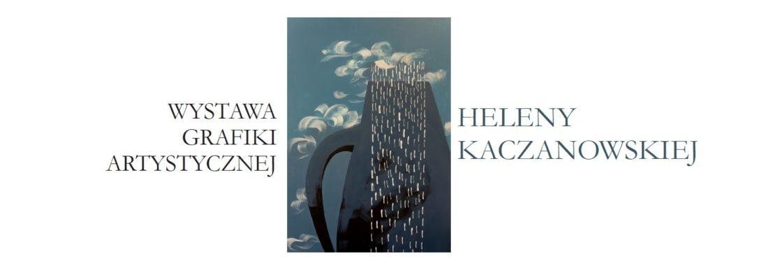 Wystawa grafiki artystycznej Heleny Kaczanowskiej